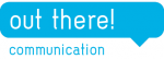 out there! communication-Programmierung